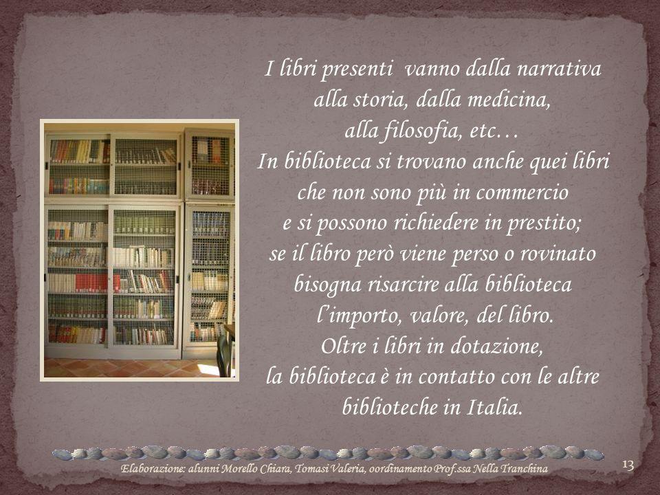 I libri presenti vanno dalla narrativa alla storia, dalla medicina,