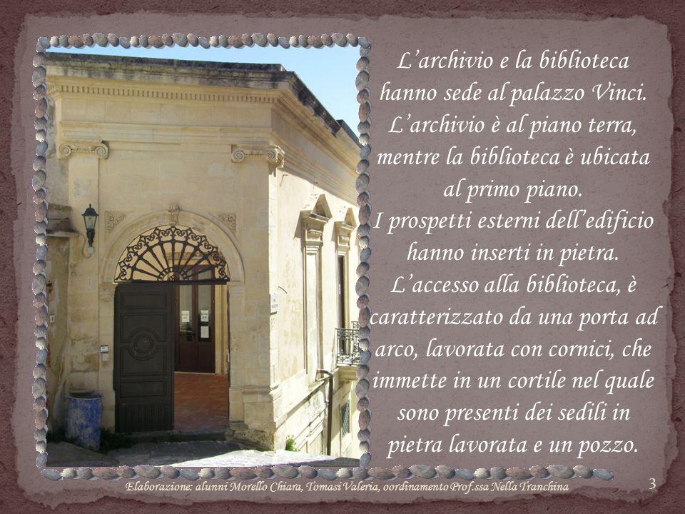 L'archivio e la biblioteca hanno sede al palazzo Vinci