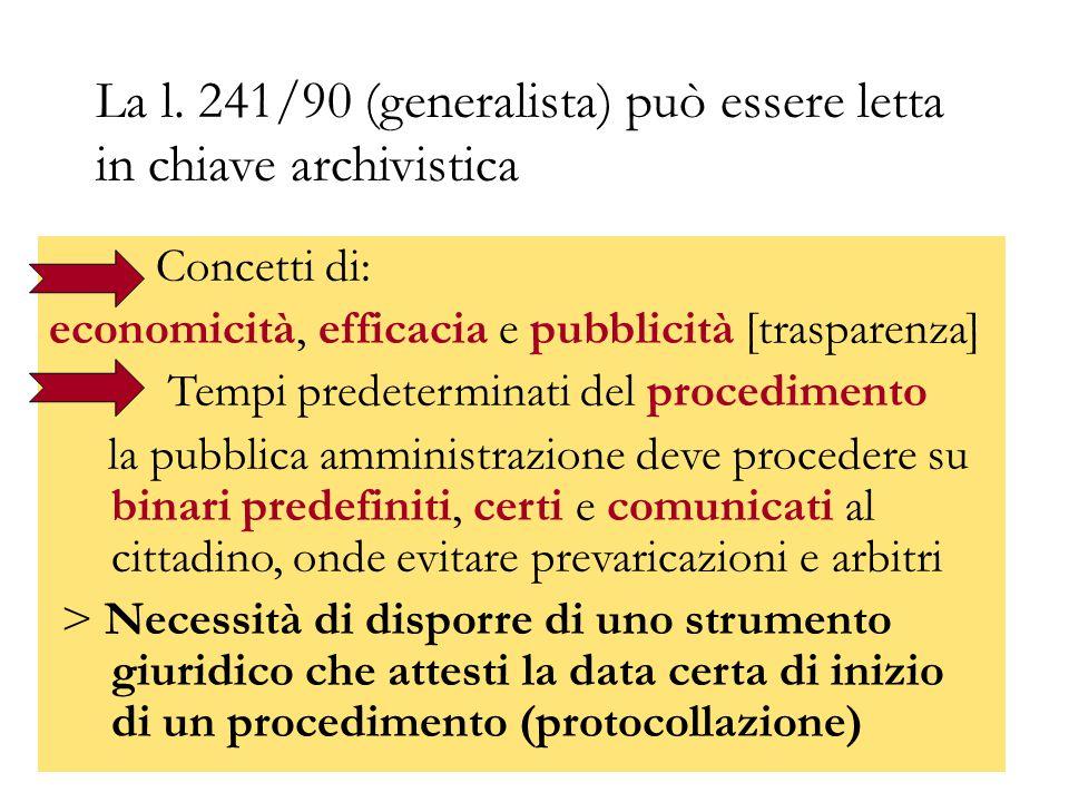 La l. 241/90 (generalista) può essere letta in chiave archivistica