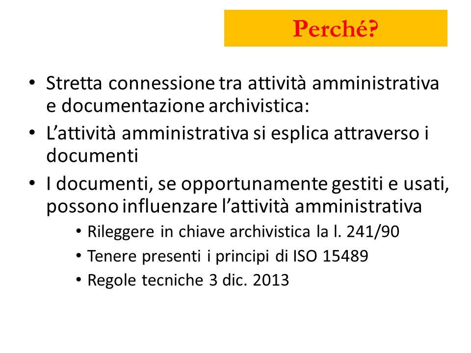 Perché Stretta connessione tra attività amministrativa e documentazione archivistica: L'attività amministrativa si esplica attraverso i documenti.