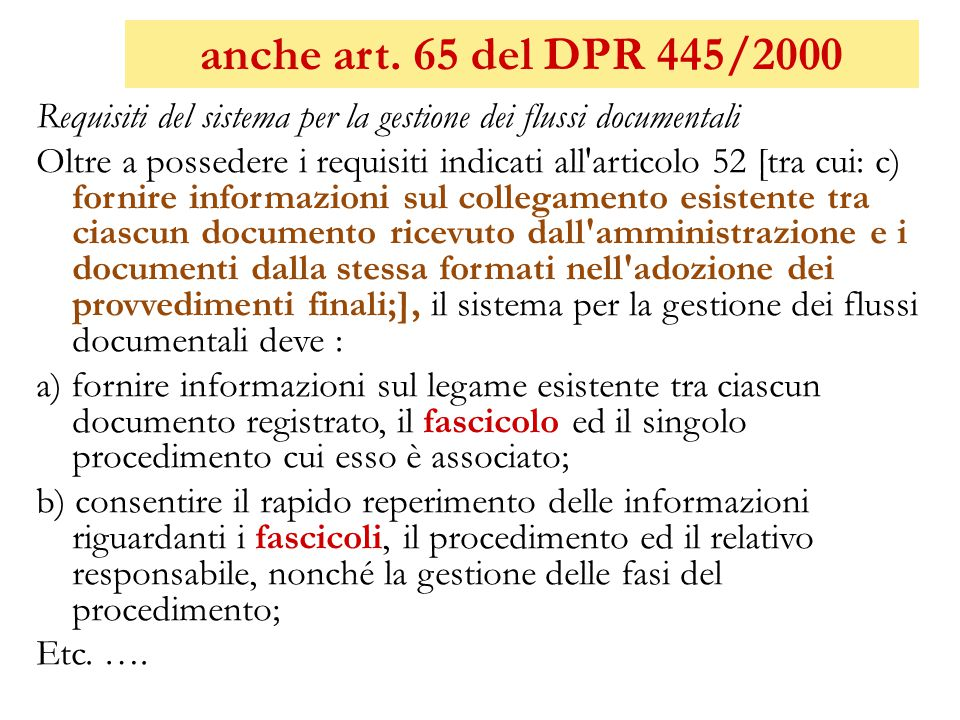 anche art. 65 del DPR 445/2000 Requisiti del sistema per la gestione dei flussi documentali.