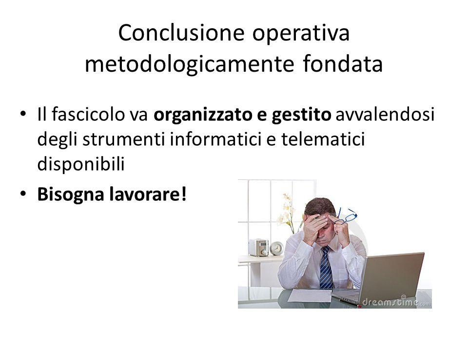 Conclusione operativa metodologicamente fondata