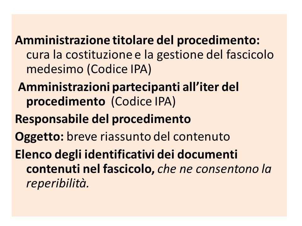 Amministrazione titolare del procedimento: cura la costituzione e la gestione del fascicolo medesimo (Codice IPA)