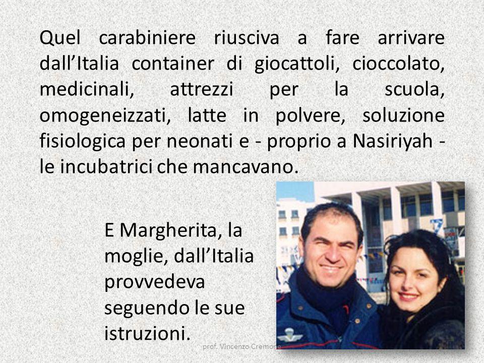 E Margherita, la moglie, dall'Italia provvedeva