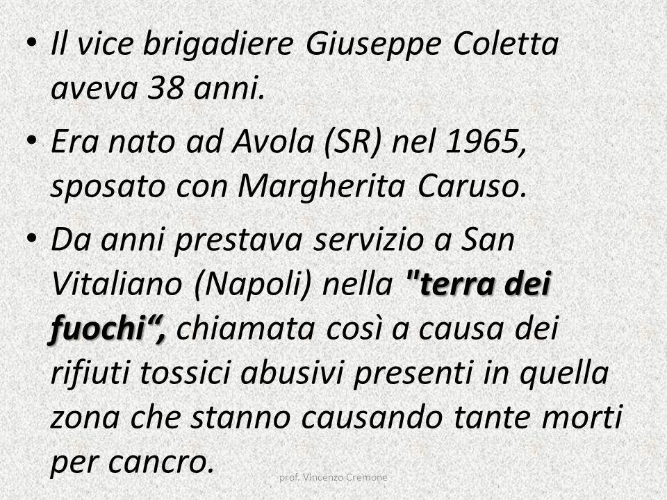 Il vice brigadiere Giuseppe Coletta aveva 38 anni.