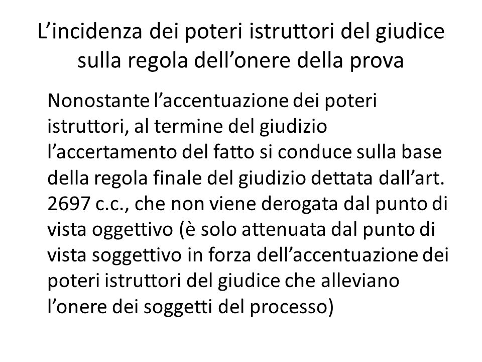 L'incidenza dei poteri istruttori del giudice sulla regola dell'onere della prova