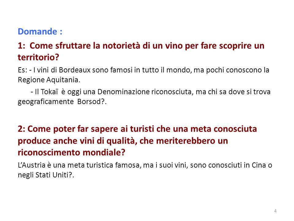 Domande : 1: Come sfruttare la notorietà di un vino per fare scoprire un territorio