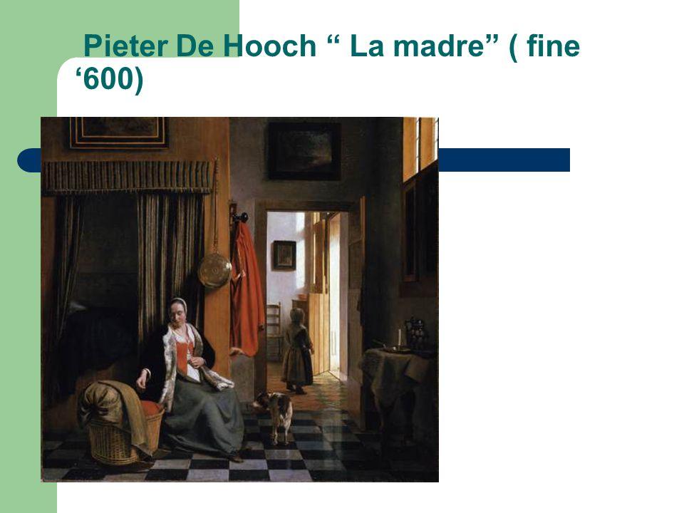 Pieter De Hooch La madre ( fine '600)
