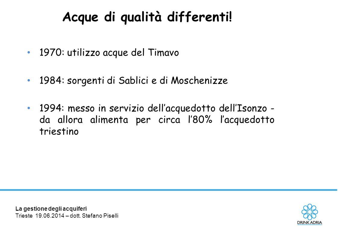 Acque di qualità differenti!
