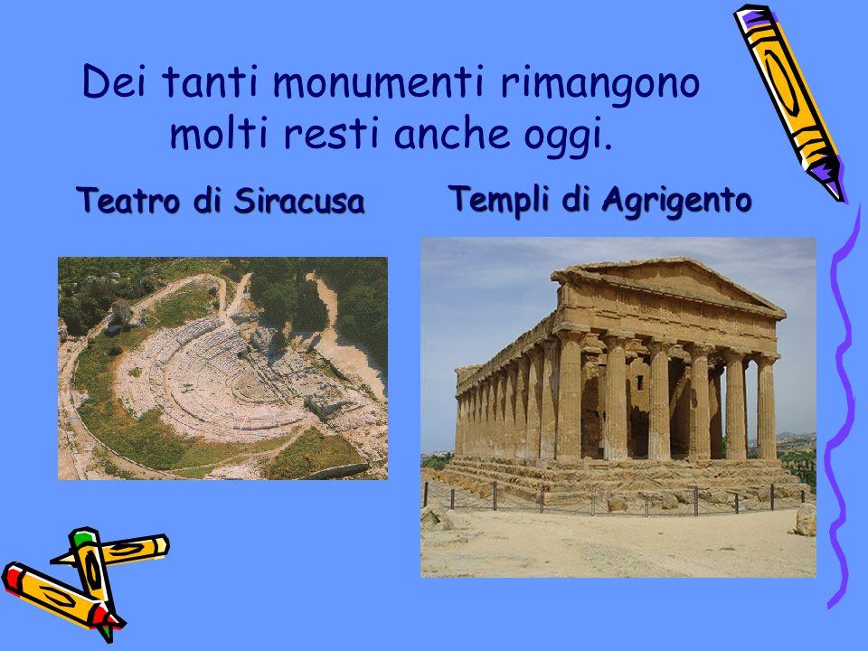 Dei tanti monumenti rimangono molti resti anche oggi.