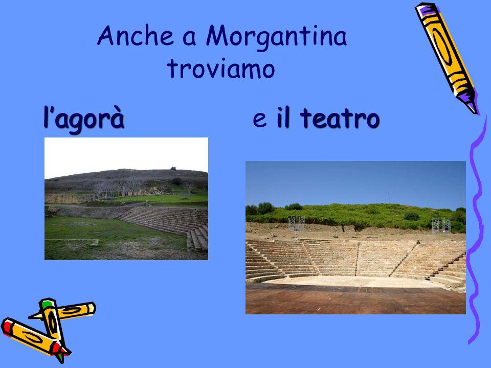 Anche a Morgantina troviamo
