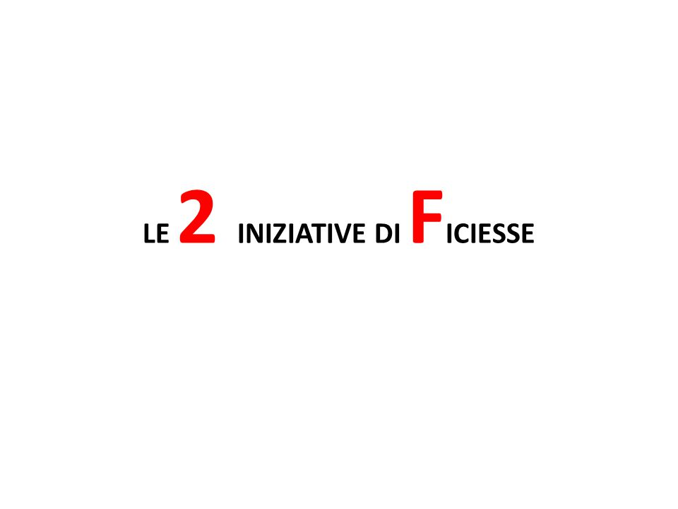 LE 2 INIZIATIVE DI FICIESSE