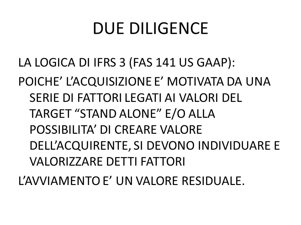 DUE DILIGENCE LA LOGICA DI IFRS 3 (FAS 141 US GAAP):