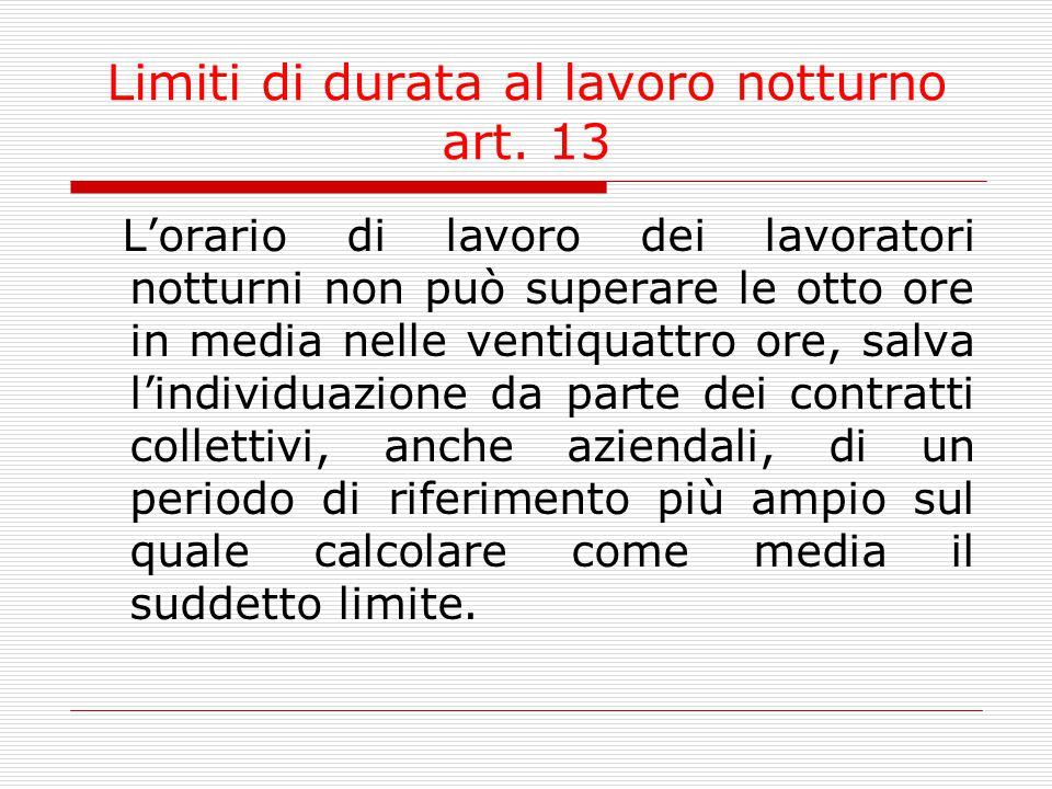 Limiti di durata al lavoro notturno art. 13