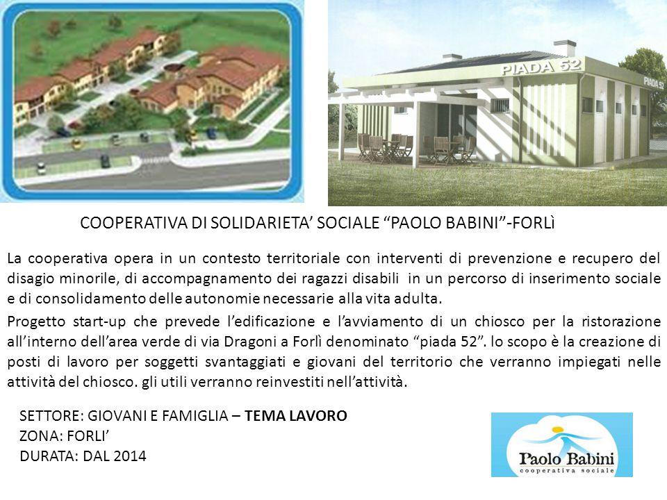 COOPERATIVA DI SOLIDARIETA' SOCIALE PAOLO BABINI -FORLì
