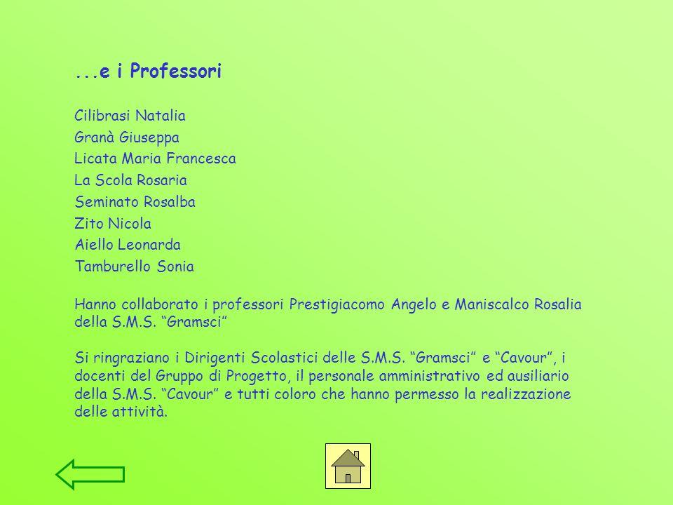 ...e i Professori Cilibrasi Natalia Granà Giuseppa