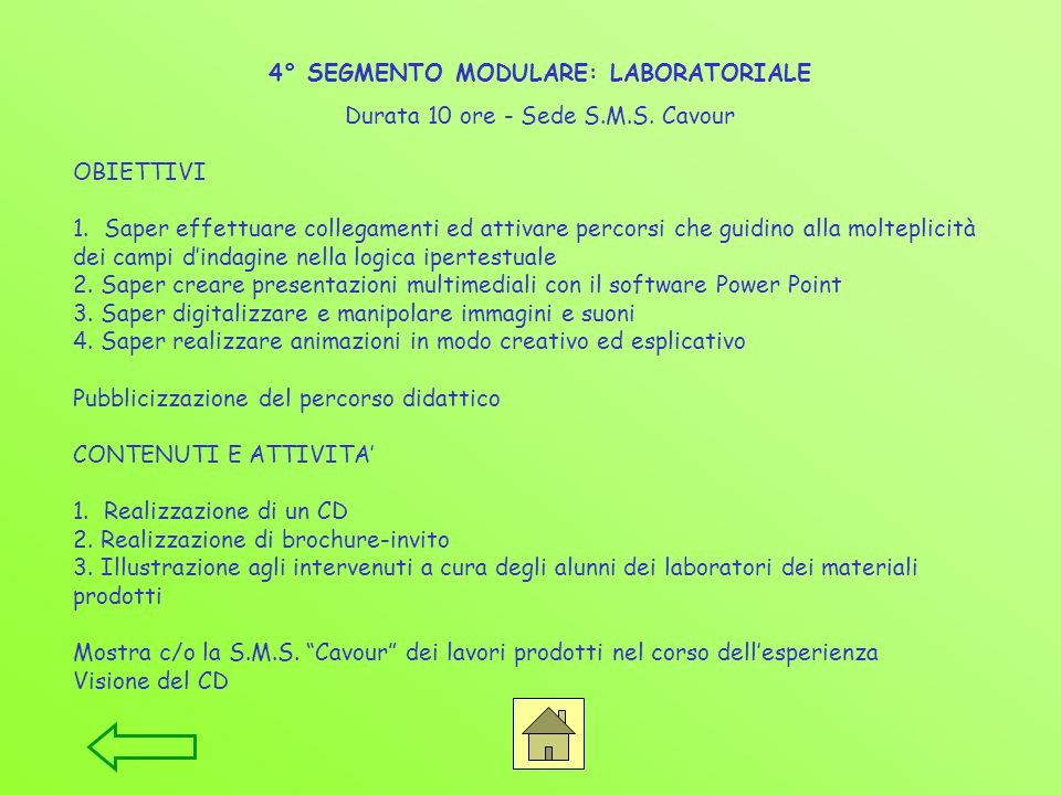 4° SEGMENTO MODULARE: LABORATORIALE Durata 10 ore - Sede S.M.S. Cavour
