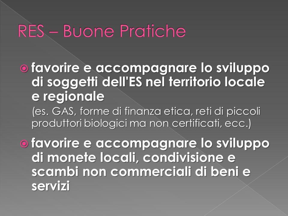 RES – Buone Pratiche favorire e accompagnare lo sviluppo di soggetti dell ES nel territorio locale e regionale.
