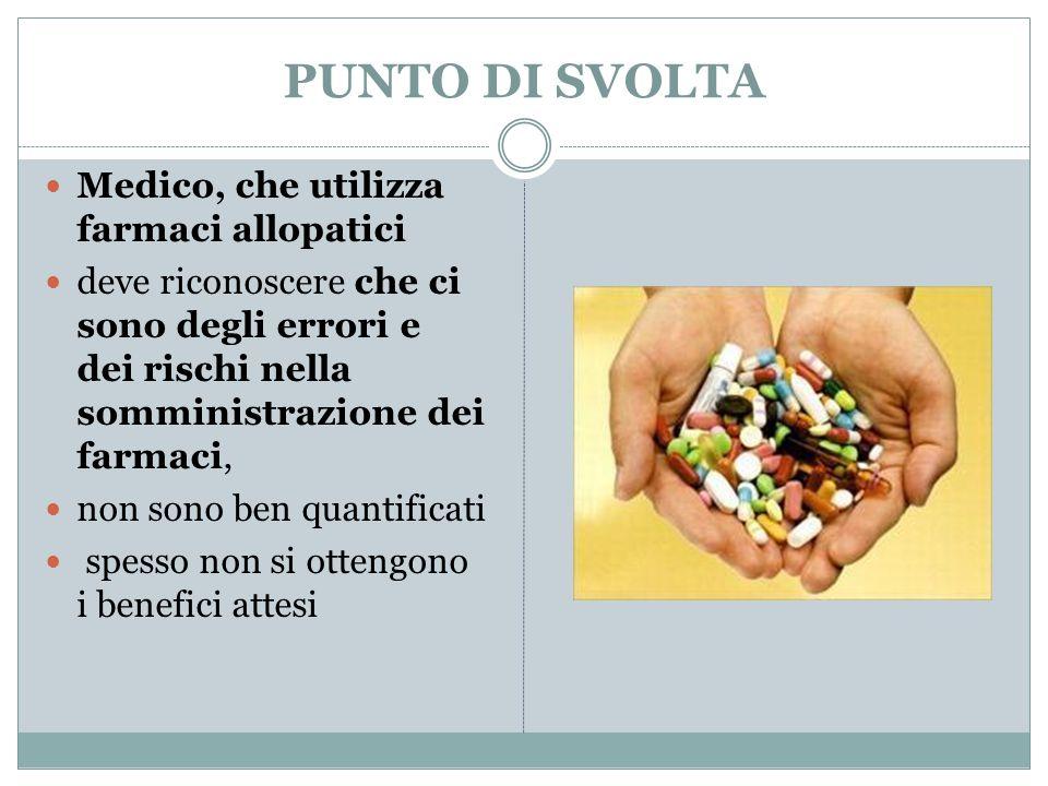 PUNTO DI SVOLTA Medico, che utilizza farmaci allopatici