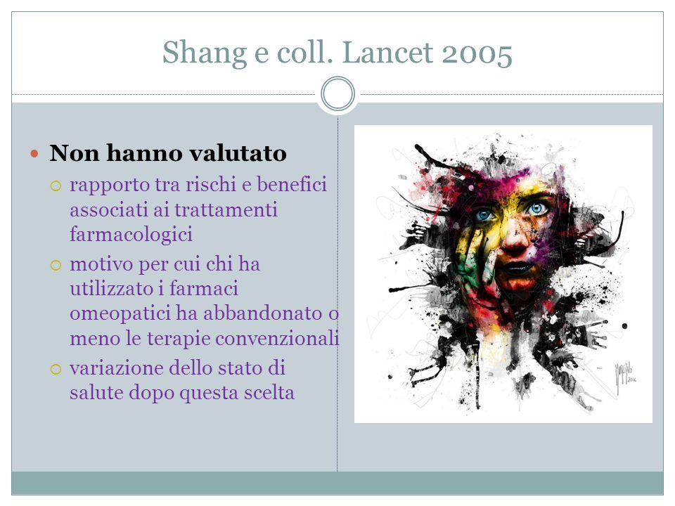 Shang e coll. Lancet 2005 Non hanno valutato