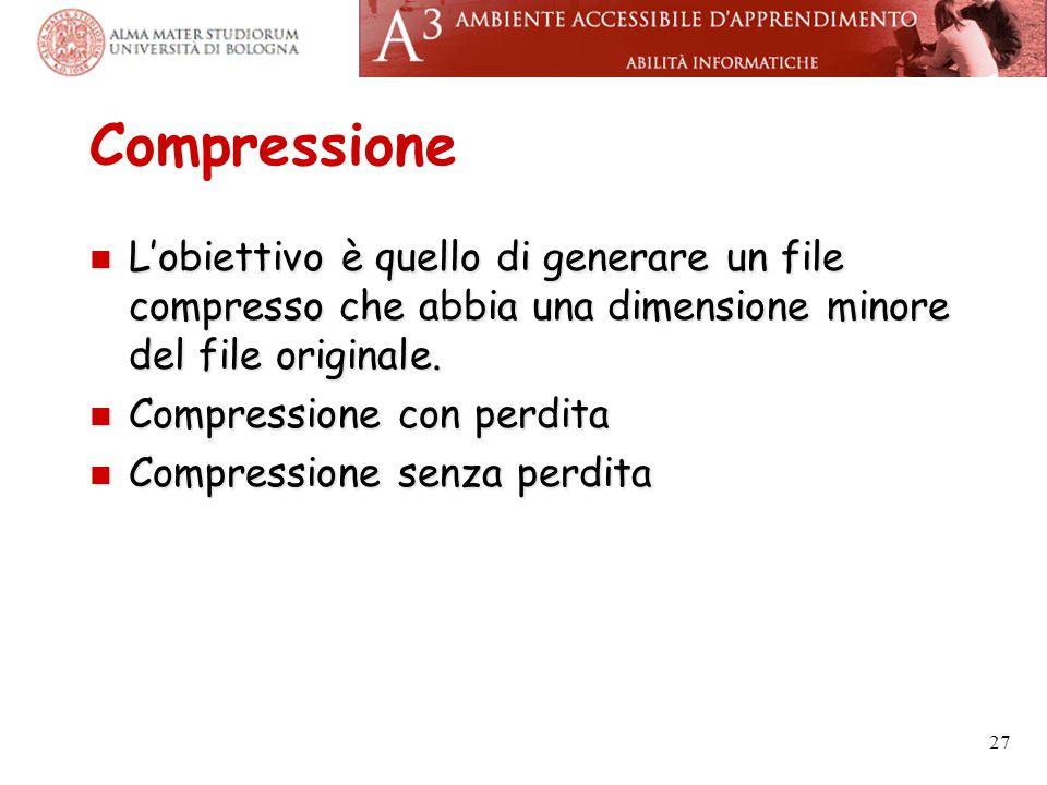 Compressione L'obiettivo è quello di generare un file compresso che abbia una dimensione minore del file originale.