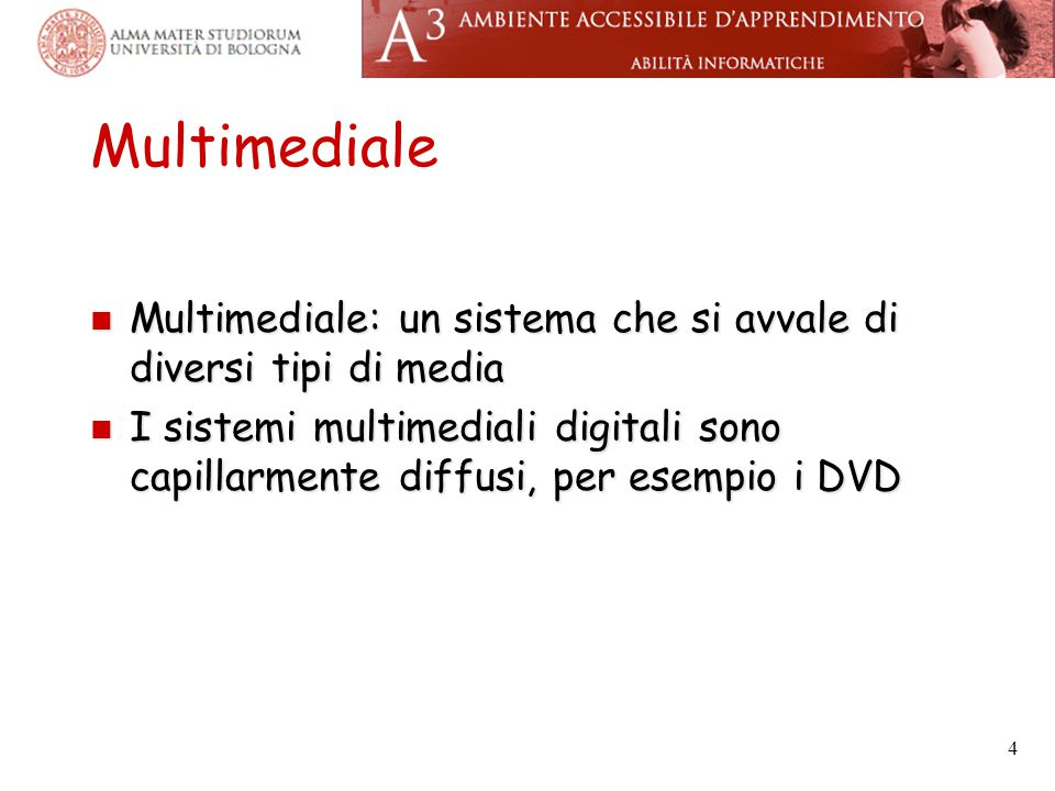 Multimediale Multimediale: un sistema che si avvale di diversi tipi di media.
