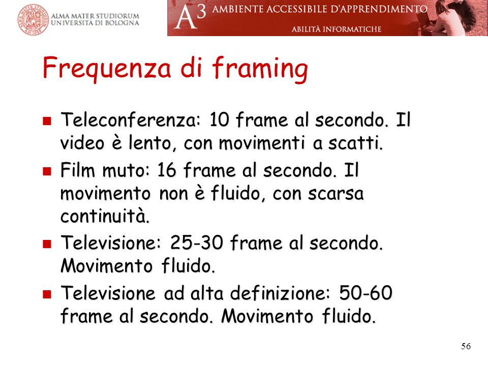 Frequenza di framing Teleconferenza: 10 frame al secondo. Il video è lento, con movimenti a scatti.