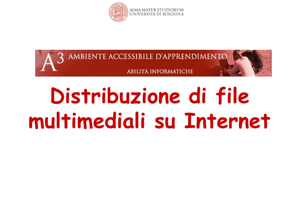 Distribuzione di file multimediali su Internet