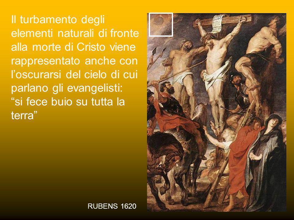 Il turbamento degli elementi naturali di fronte alla morte di Cristo viene rappresentato anche con l'oscurarsi del cielo di cui parlano gli evangelisti: si fece buio su tutta la terra