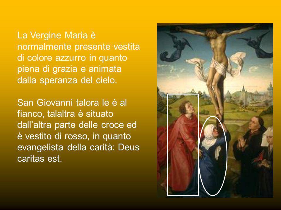 La Vergine Maria è normalmente presente vestita di colore azzurro in quanto piena di grazia e animata dalla speranza del cielo.