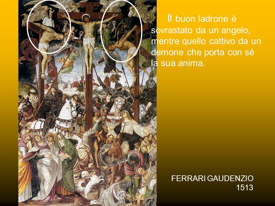 Il buon ladrone è sovrastato da un angelo, mentre quello cattivo da un demone che porta con sé la sua anima.
