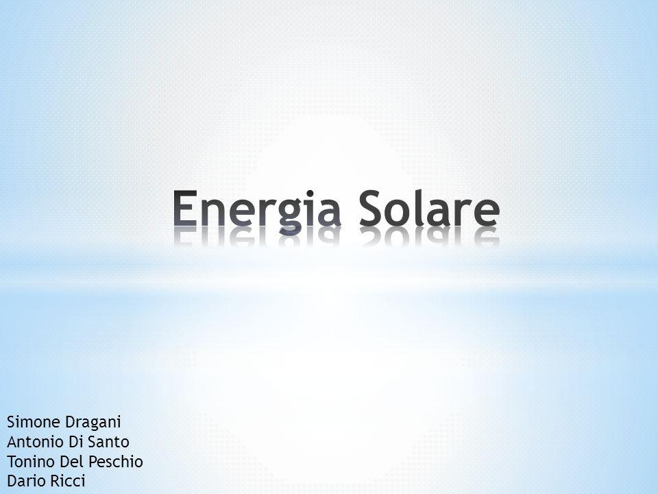 Energia Solare Simone Dragani Antonio Di Santo Tonino Del Peschio Dario Ricci