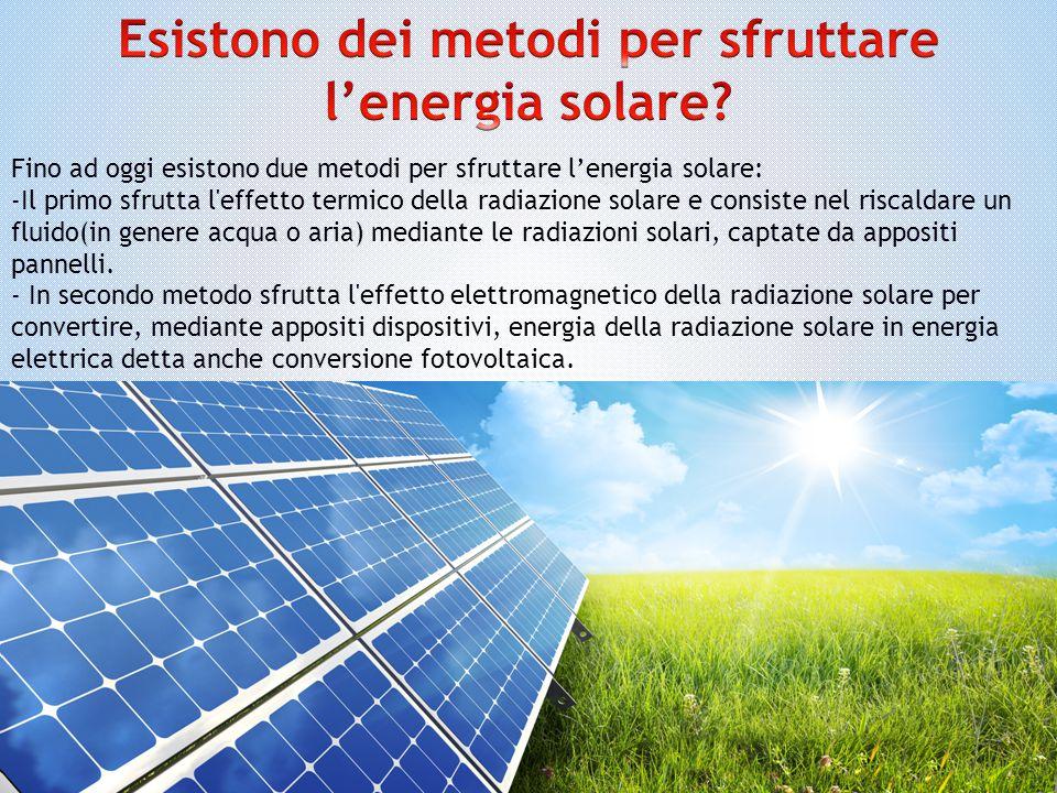 Esistono dei metodi per sfruttare l'energia solare