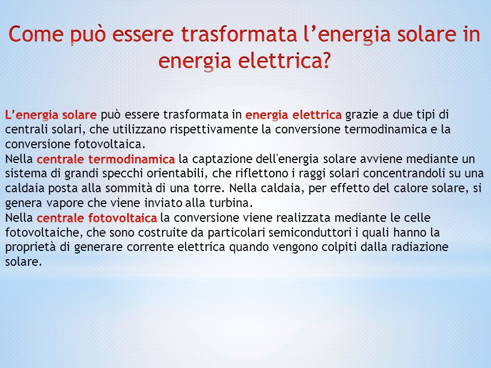 Come può essere trasformata l'energia solare in energia elettrica