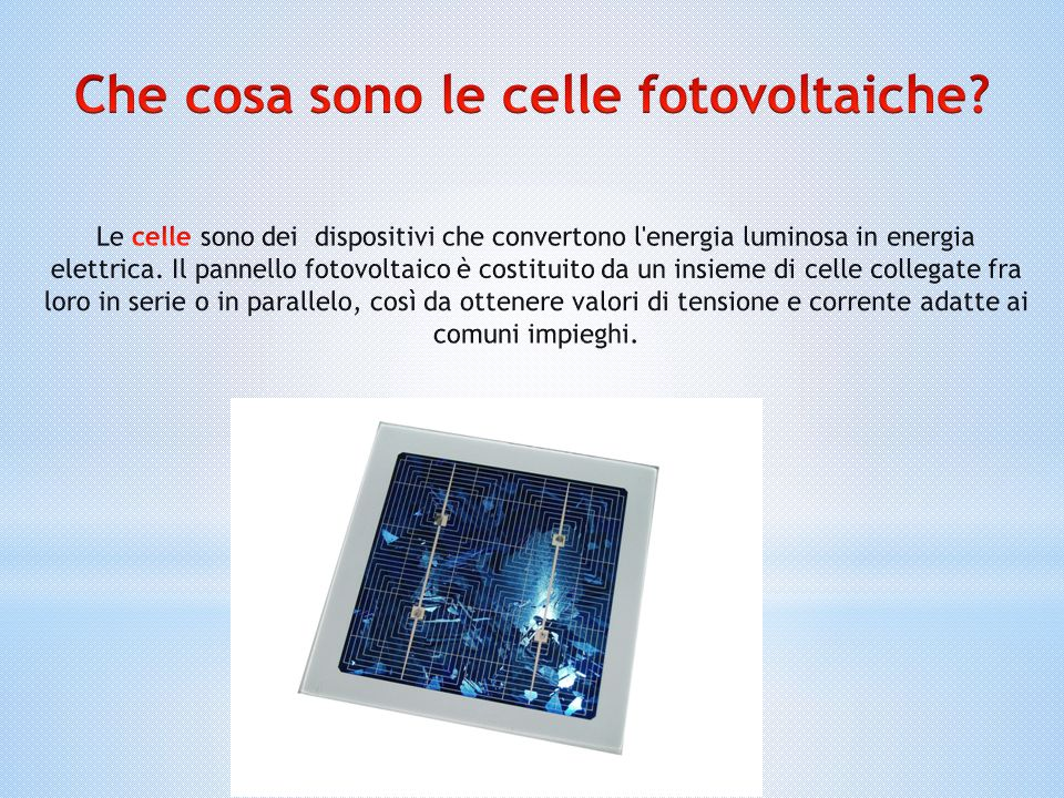Che cosa sono le celle fotovoltaiche