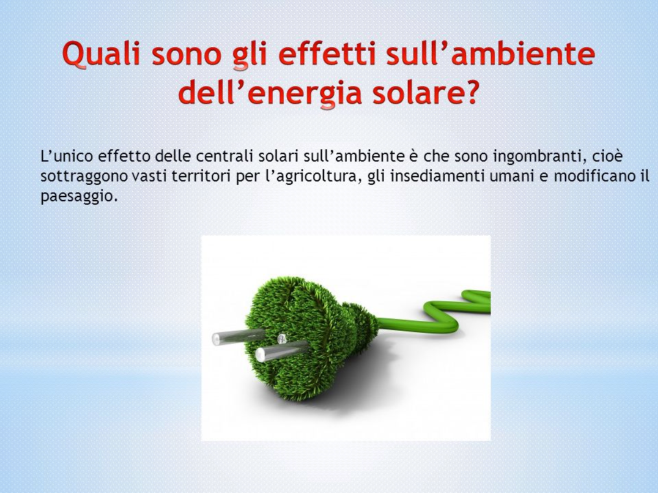 Quali sono gli effetti sull'ambiente dell'energia solare