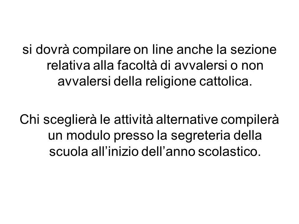 si dovrà compilare on line anche la sezione relativa alla facoltà di avvalersi o non avvalersi della religione cattolica.