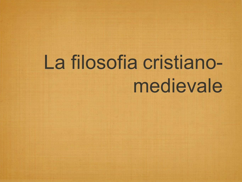 La filosofia cristiano-medievale