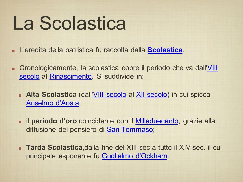 La Scolastica L eredità della patristica fu raccolta dalla Scolastica.