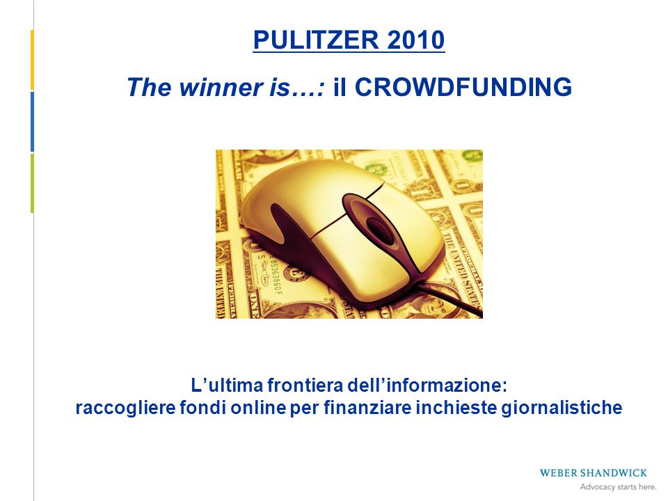 PULITZER 2010 The winner is…: il CROWDFUNDING