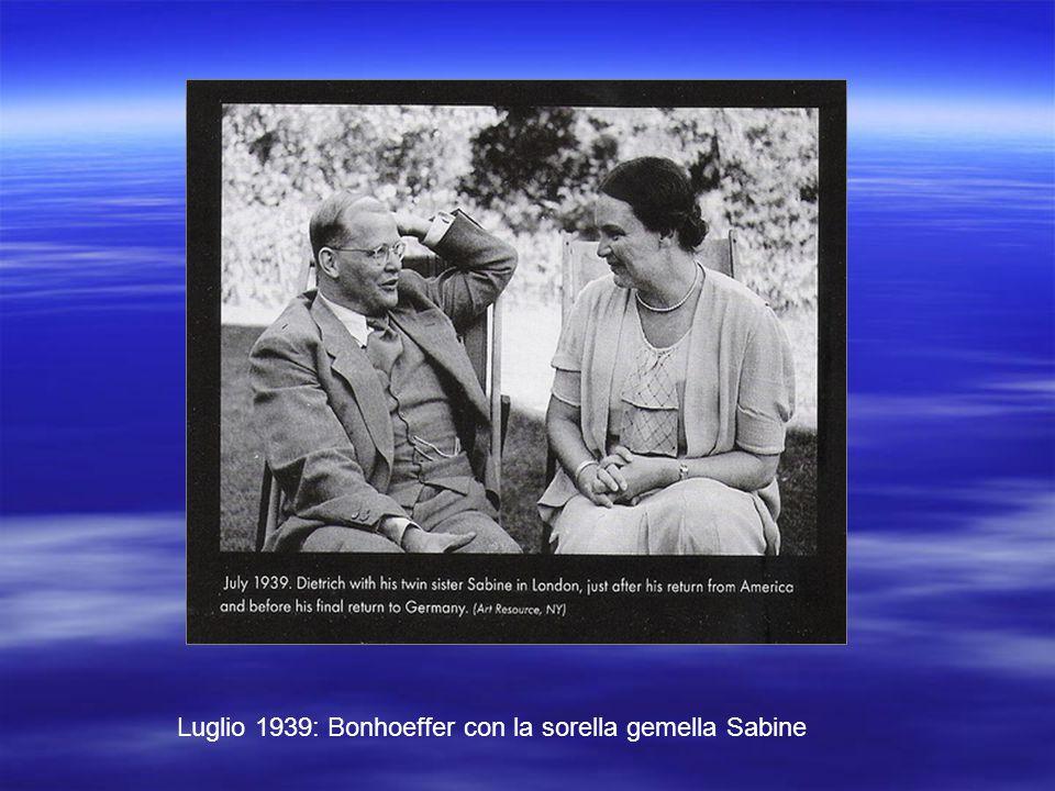 Luglio 1939: Bonhoeffer con la sorella gemella Sabine