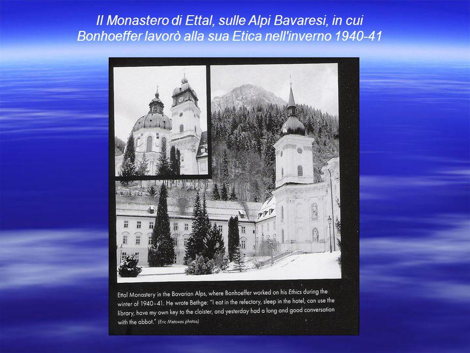 Il Monastero di Ettal, sulle Alpi Bavaresi, in cui Bonhoeffer lavorò alla sua Etica nell inverno 1940-41