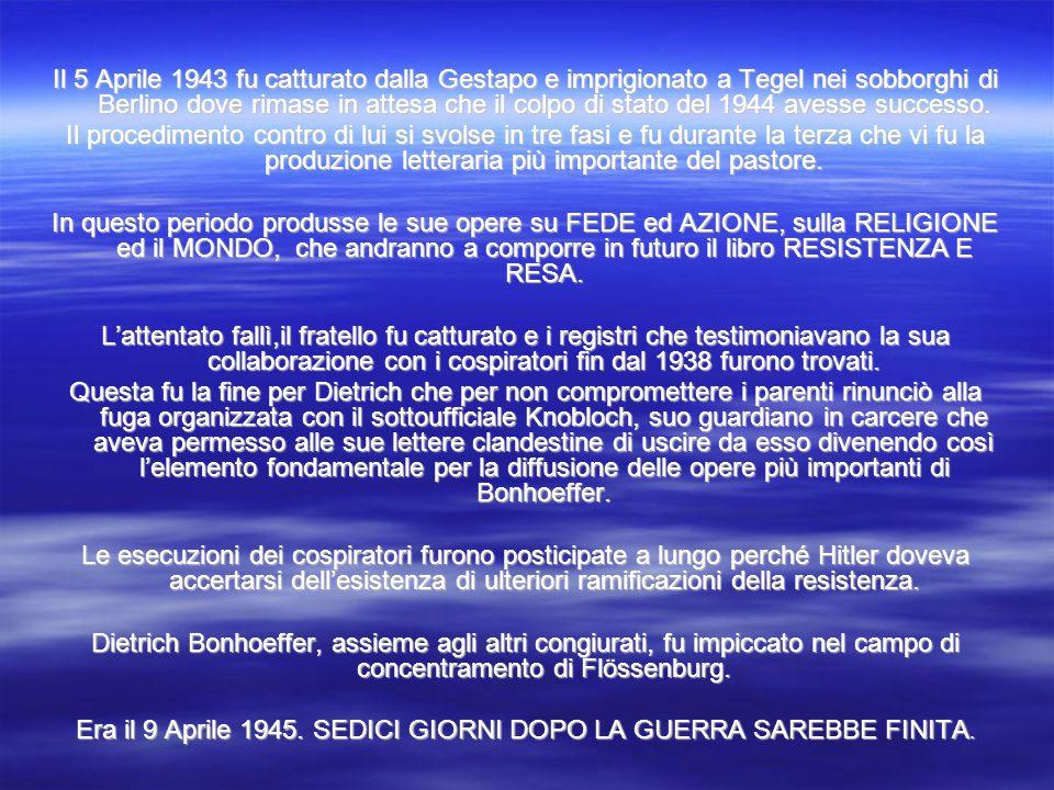Era il 9 Aprile 1945. SEDICI GIORNI DOPO LA GUERRA SAREBBE FINITA.