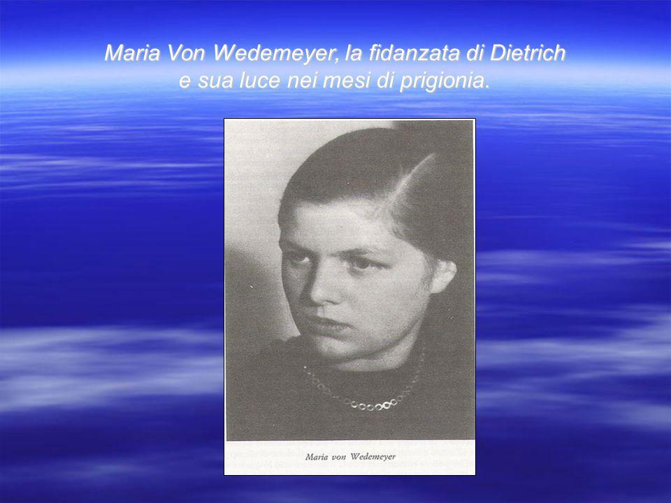 Maria Von Wedemeyer, la fidanzata di Dietrich e sua luce nei mesi di prigionia.