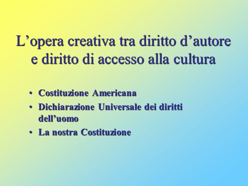 L'opera creativa tra diritto d'autore e diritto di accesso alla cultura