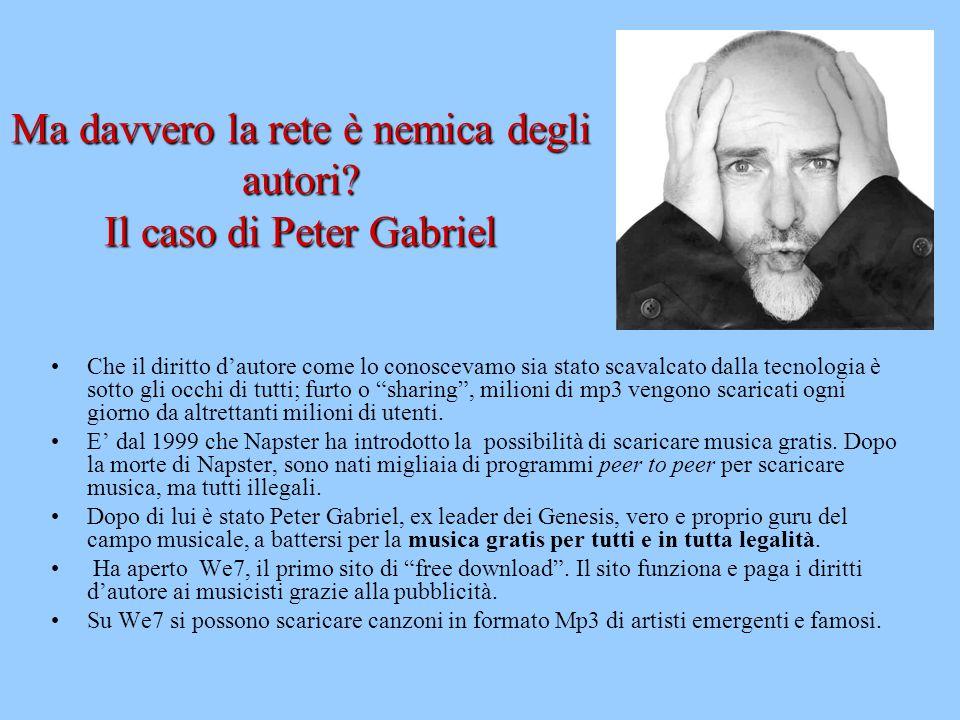 Ma davvero la rete è nemica degli autori Il caso di Peter Gabriel