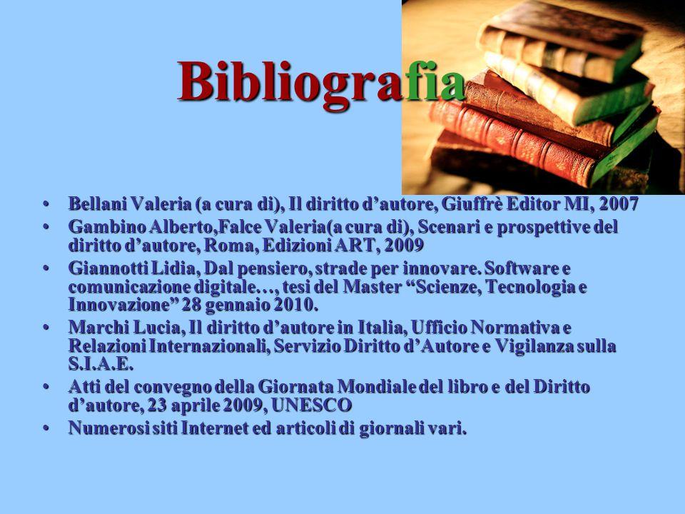 Bibliografia Bellani Valeria (a cura di), Il diritto d'autore, Giuffrè Editor MI, 2007.