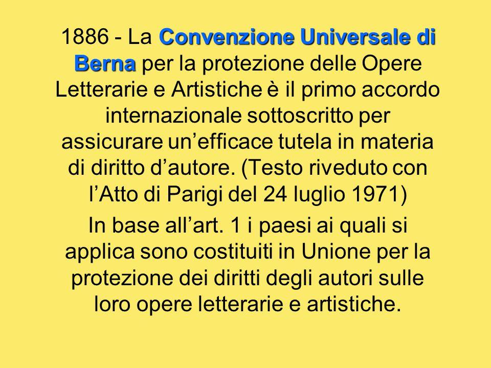 1886 - La Convenzione Universale di Berna per la protezione delle Opere Letterarie e Artistiche è il primo accordo internazionale sottoscritto per assicurare un'efficace tutela in materia di diritto d'autore. (Testo riveduto con l'Atto di Parigi del 24 luglio 1971)