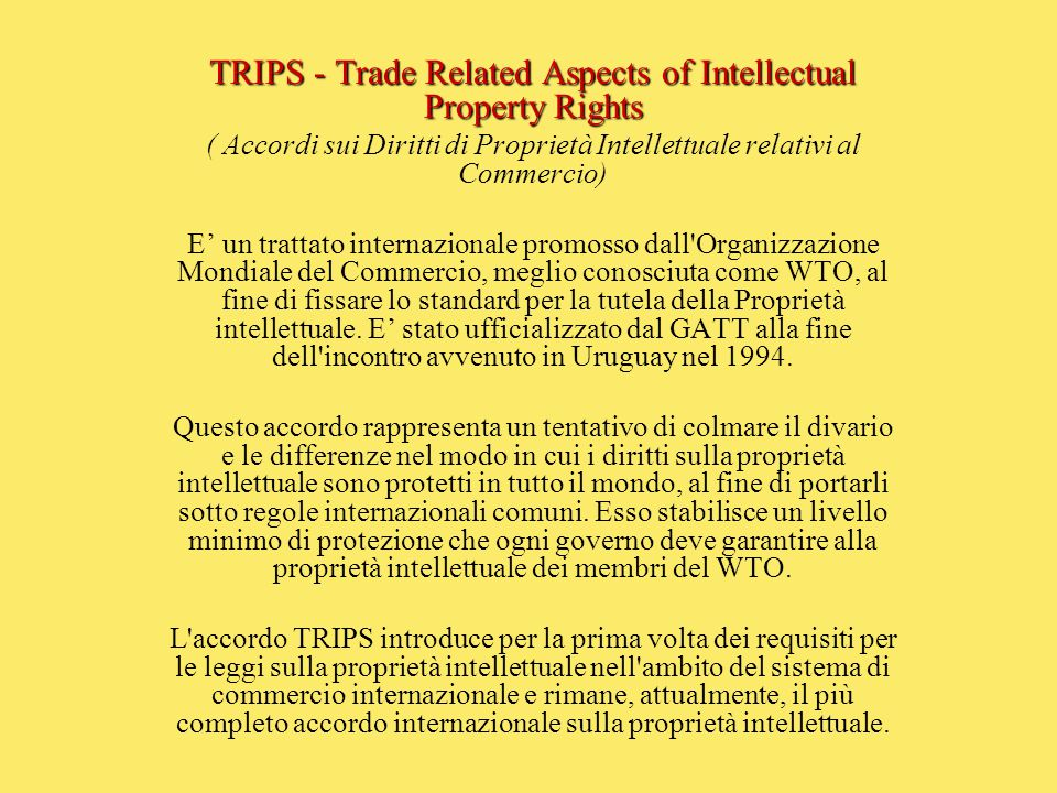 TRIPS - Trade Related Aspects of Intellectual Property Rights