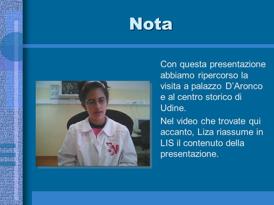 Nota Con questa presentazione abbiamo ripercorso la visita a palazzo D'Aronco e al centro storico di Udine.